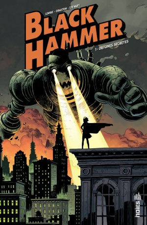 Black Hammer 1 - Origines Secrètes