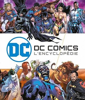 DC Comics - L'Encyclopédie édition Hardcover (cartonnée) (2016)