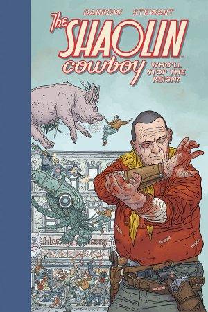 Shaolin Cowboy - Who'll Stop The Reign? édition TPB hardcover (cartonnée)