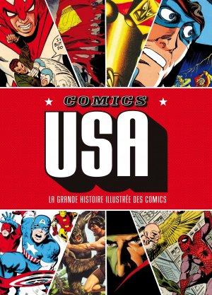 Comics USA - La Grande Histoire Illustrée de la Bande Dessinée Américaine édition TPB hardcover (cartonnée)