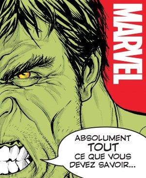 Marvel, Absolument tout ce que vous devez savoir édition TPB hardcover (cartonnée)