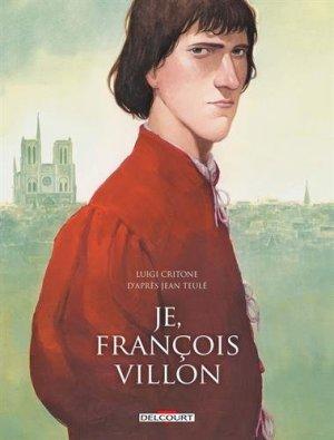 Je, François Villon édition Intégrale 2017
