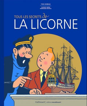 Tous les secrets de La Licorne édition Hors série