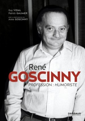 René GOSCINNY profession humoriste édition Réédition 2018