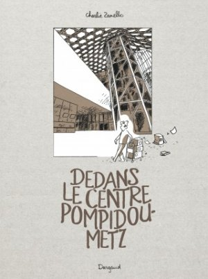 Dedans le centre Pompidou-Metz édition simple
