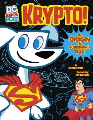 Krypto - The Origin of Superman's Dog 1
