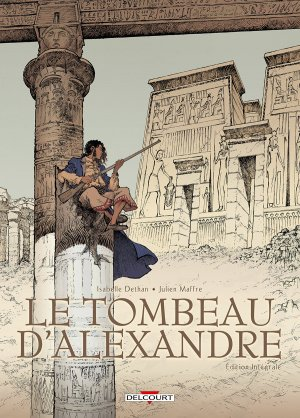 Le tombeau d'Alexandre édition Intégrale 2018
