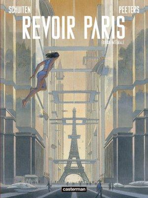 Revoir Paris  Intégrale 2018