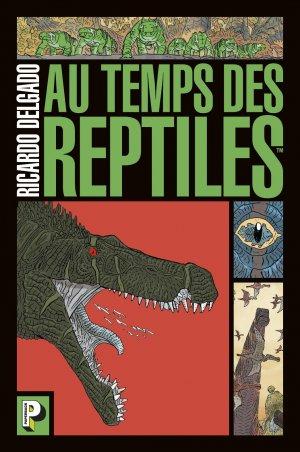 Au temps des reptiles  Réédition 2018