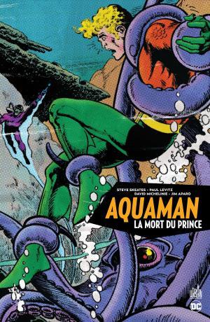 Aquaman - La mort du Prince 1 - Aquaman - La mort du prince