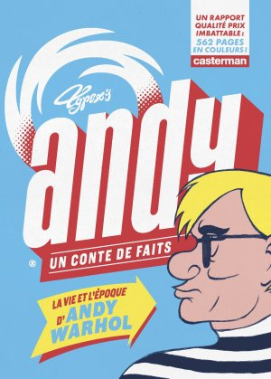 Andy, un conte de faits  - La vie et l'époque d'Andy Warhol