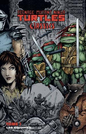 Teenage Mutant Ninja Turtles Classics T.1