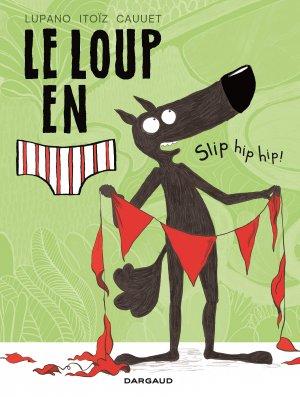 Le loup en slip 3 - Slip hip hip !