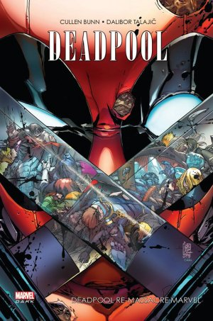 Deadpool Re-Massacre Marvel édition TPB Hardcover - Marvel Dark