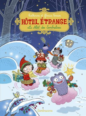 Hôtel étrange 6 - Le Noël des sombrelines