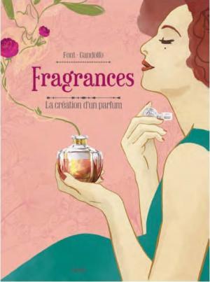 Fragrances  - Fragrances - La création d'un parfum