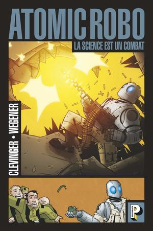 Atomic Robo 1 - La science est un combat