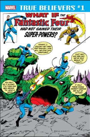 True Believers - What If The Fantastic Four had not Gained their Super-Powers? édition Issue (2018)