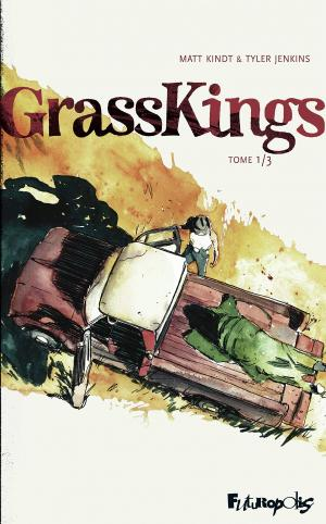 Grass kings 1 - Tome 1