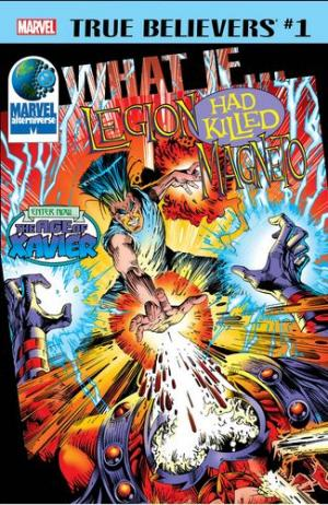 True Believers - What If Legion Had Killed Magneto?  Issue (2018)