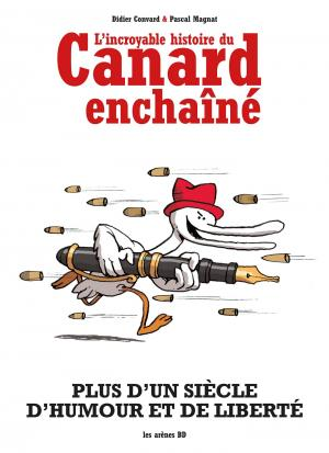 L'incroyable histoire du Canard enchaîné édition simple