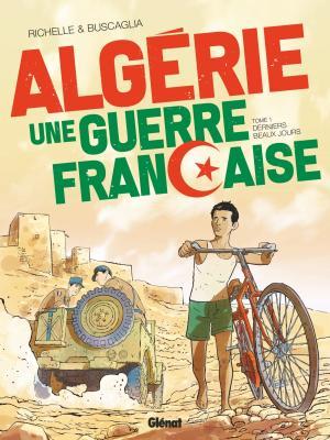Algérie, une guerre française T.1