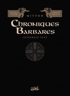 Chroniques barbares 1 Intégrale 2019
