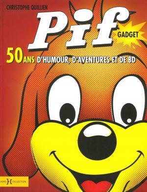 Pif Gadget - 50 ans d'humour, d'aventures et de BD édition simple