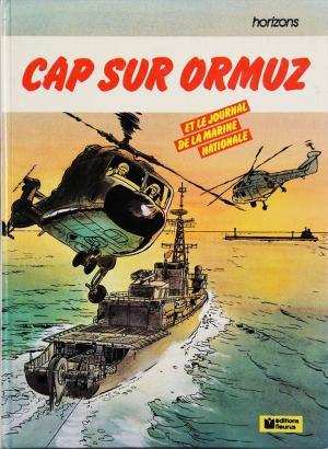 Cap sur Ormuz et le journal de la marine nationale édition Editions Fleurus