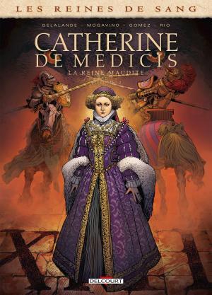 Les reines de sang - Catherine de Médicis, la reine maudite # 2