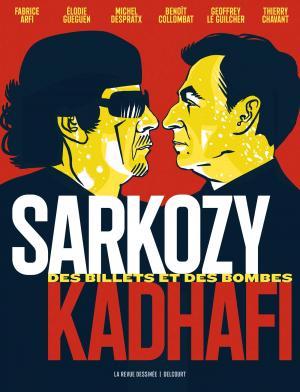 La revue dessinée 1 - Sarkozy-Kadhafi. Des billets et des bombes