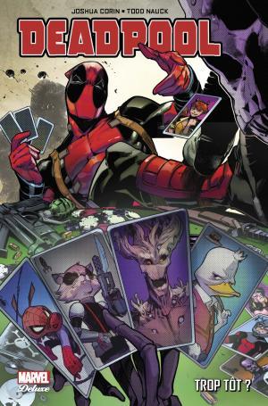 Deadpool - Trop tôt  TPB hardcover (cartonnée)
