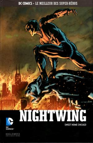 DC Comics - Le Meilleur des Super-Héros 92 - Nightwing : Sweet Home Chicago