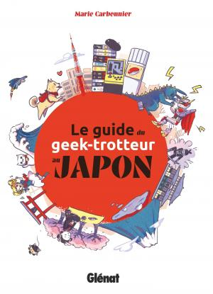 Le Guide du Geek-Trotteur au Japon édition simple