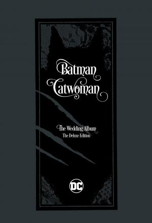 Batman / catwoman - the wedding album 1 - Batman / Catwoman The Wedding Album The Deluxe Edition