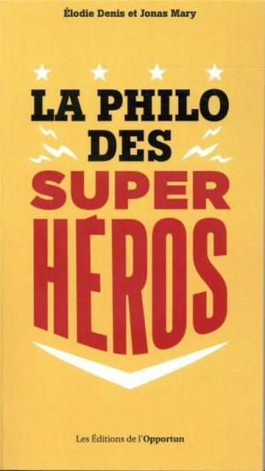 La Philo des Super-Héros édition TPB softcover (souple)