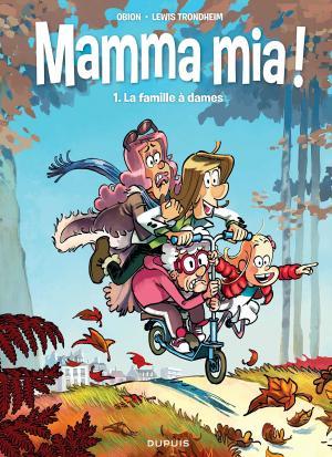 Mamma mia ! 1 - La famille à dames