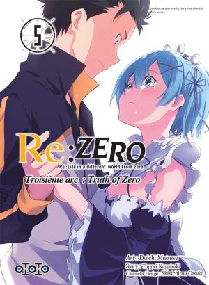Re:Zero - Re:Life in a different world from zero - Troisième arc : Truth of Zero # 5