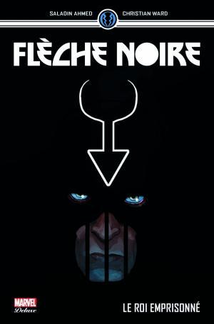 Flèche Noire édition TPB Hardcover - Marvel Deluxe