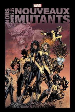 Nous Sommes les Nouveaux Mutants  TPB Hardcover - Marvel Anthologie