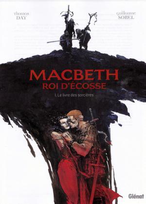 Macbeth, roi d'Écosse T.1