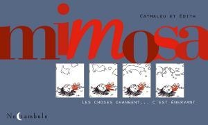 Mimosa  - Les choses changent... c'est énervant