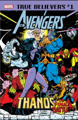 True Believers - Avengers - Thanos: The Final Battle!  Issue (2019)
