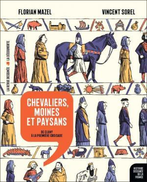 Histoire dessinée de la France 6 - Chevaliers, moines et paysans