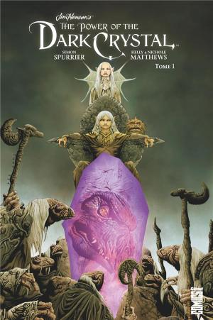 The Power of the Dark Crystal T.1