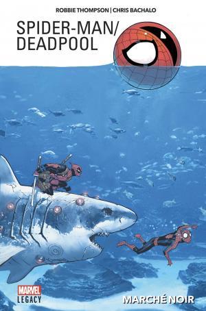 Marvel Legacy - Spider-man / Deadpool édition TPB Hardcover (cartonnée) - Marvel Legacy