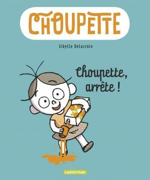 Choupette 1 - Choupette, arrête !