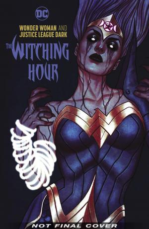 Wonder Woman and Justice League Dark: The Witching Hour édition TPB softcover (souple)
