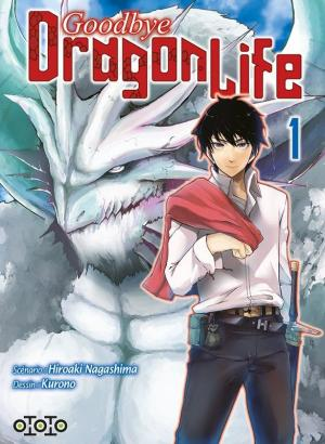 Goodbye Dragon Life T.1