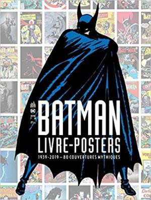 Batman – livre-posters 1939-2019 – 80 couvertures mythiques 1